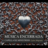 Musica Encerrada, songs of Spain's 'Jewish golden age' (16th century) / Capella De Ministrers, Magraner