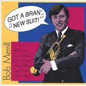 Bob Merrill: Got a Bran' New Suit [Digipak]