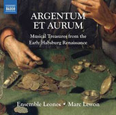 Argentum et Aurum - Musical treasures from the early Habsburg Renaissance / Ensemble Leones, Lewon