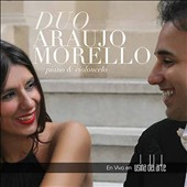 Duo Araujo Morello: En Vivo en Usina del Arte - Works for Cello & Piano of Shostakovich & Grieg / Duo Araujo Morello