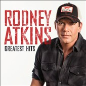 Rodney Atkins: Greatest Hits *