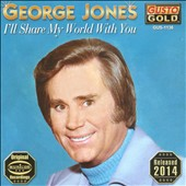 George Jones: I'll Share My World with You