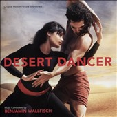 Benjamin Wallfisch: Desert Dancer [Original Motion Picture Soundtrack]