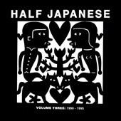 Half Japanese: Volume 3: 1990-1995 [Box]