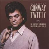 Conway Twitty: The Best of Conway Twitty: The Complete Warner Bros. and Elektra Chart Singles