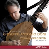 Livre de Luth de Gioseppe Antonio Doni (18th c. Italian): Toccatas and Dances for Lute / Sylvain Bergeron, archlute