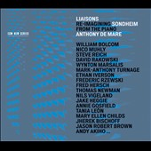Liaisons: Re-Imagining Sondheim from the Piano - Sondheim songs arrangements by Reich, Marsalis, Turnage, Hersch, Bolcom, Muhly, Heggie et al. / Anthony de Mare, piano