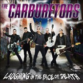 The Carburetors (Norweigan Rock 'n' Roll): Laughing in the Face of Death *