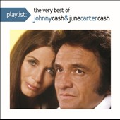 Johnny Cash/June Carter Cash: Playlist: The Very Best Johnny Cash and June Carter Cash