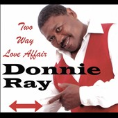 Donnie Ray (R&B): Two Way Love Affair [Digipak]