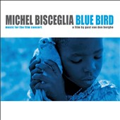 Michel Bisceglia Trio: Blue Bird [Digipak]