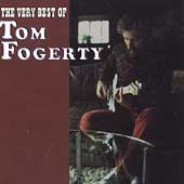 Tom Fogerty: The Very Best of Tom Fogerty