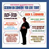Jack E. Leonard: Scream on Someone You Love Today