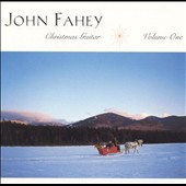 John Fahey: Christmas Guitar, Vol. 1