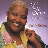 LaShun Pace: God Is Faithful