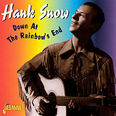 Hank Snow: Down at the Rainbow's End