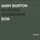 Gary Burton (Vibes): Selected Recordings (Rarum IV)