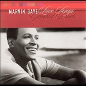 Marvin Gaye: Love Songs: Greatest Duets