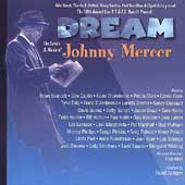 Johnny Mercer: Dream: The Lyrics and Music of Johnny Mercer