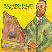 George Washington Phillips: Key to the Kingdom [Remaster]