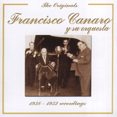 Francisco Canaro: 1938-1952 Recordings [Remaster]