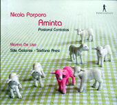Nicola Porpora: Aminta - Pastoral Cantatas / Marina de Liso, mezzo-soprano, Stile Galante, Stefano Aresi