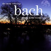 The Most Relaxing Bach Album in the World...Ever!