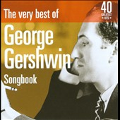 George Gershwin: The  Very Best Of George Gershwin Songbook [Digipak]