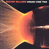 Buster Williams: Dreams Come True