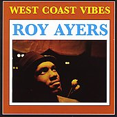 Roy Ayers: West Coast Vibes [Bonus Tracks]