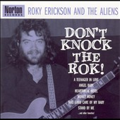 Roky Erickson/Roky Erickson & the Aliens: Don't Knock the Rok!