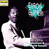 Erroll Garner: Dreamstreet/One World Concert