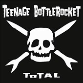 Teenage Bottlerocket: Total