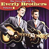 The Everly Brothers: The Very Best of the Everly Brothers, Vol. 1
