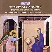 Ave donna santissima / Radicchia, Armoniosoincanto