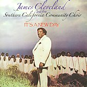Southern California Community Choir/James Cleveland: It's a New Day *