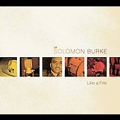 Solomon Burke: Like a Fire [Digipak]