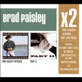 Brad Paisley: Who Needs Pictures/Part II