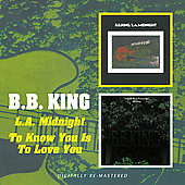 B.B. King: To Know You Is To Love You/L.A. Midnight