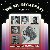 Various Artists: Big Broadcast: Jazz and Popular Music of the 1920s and 1930s, Vol. 4