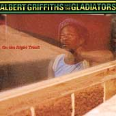 Albert Griffiths & The Gladiators: On the Right Track