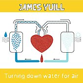 James Yuill: Turning Down Water for Air
