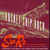Sun Ra & His Arkestra/Sun Ra: Rocket Ship Rock