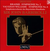 Brahms: Symphonie No. 2; Vaughan Williams: Symphonie No. 6