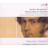 Norbert Burgmuller - Complete Works for Pianoforte, Mendelssohn / Tobias Koch, piano