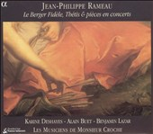 Jean-Philippe Rameau: Le Berger Fid&#232;le, Th&#233;tis & pi&#232;ces en concerts