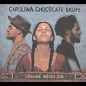 The Carolina Chocolate Drops: Genuine Negro Jig
