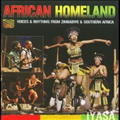 Iyasa: African Homeland: Voices and Rhythms from Zimbabwe and Southern Africa