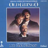 Lee Holdridge (Composer/Orchestrator): Old Gringo