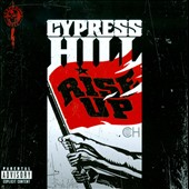 Cypress Hill: Rise Up [PA] *